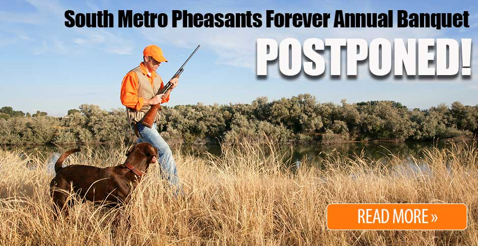 South Metro Pheasants Forever | Annual Banquet