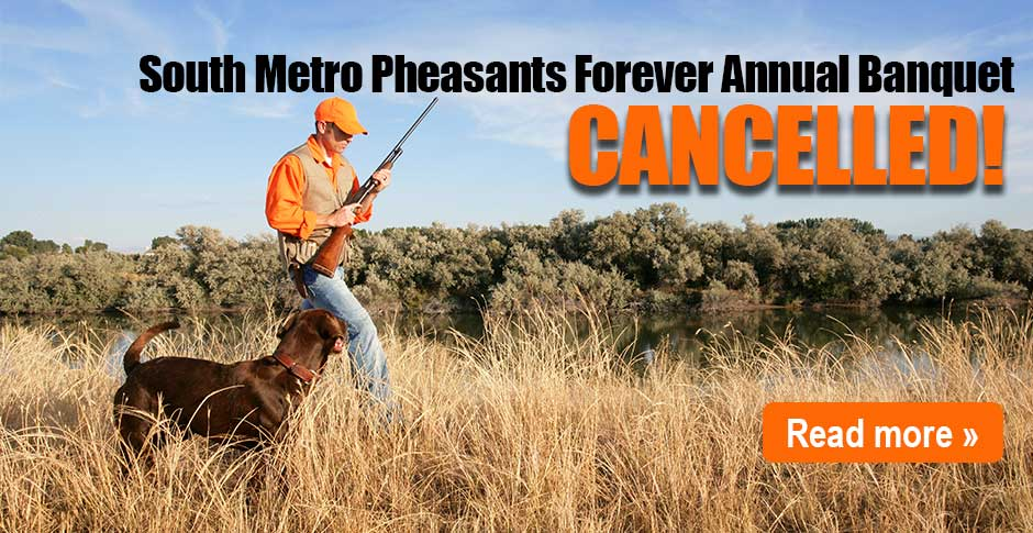 South Metro Pheasants Forever   Annual Banquet